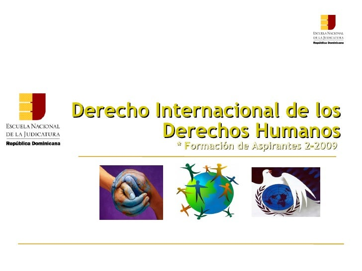 Derecho Internacional de los Derechos Humanos * Formación de Aspirantes 2-2009
