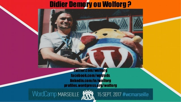 Didier Demory ou Wolforg ? twitter.com/wolforg facebook.com/wptrads linkedin.com/in/wolforg profiles.wordpress.org/wolforg