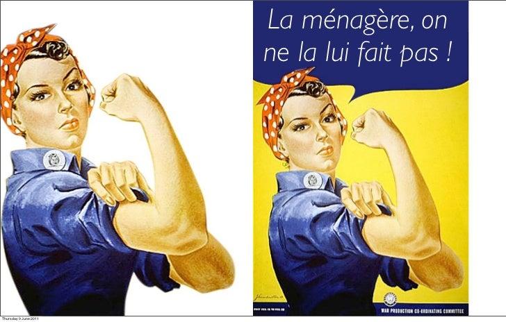 La ménagère, on                       ne la lui fait pas !Thursday 9 June 2011