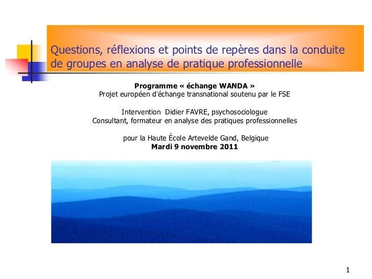 Questions, réflexions et points de repères dans la conduitede groupes en analyse de pratique professionnelle              ...