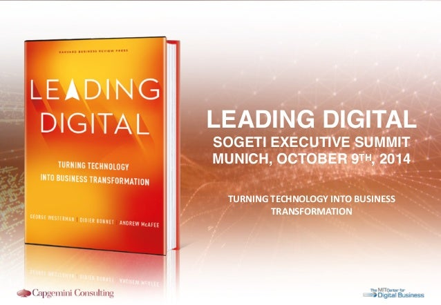 LEADING DIGITAL  SOGETI EXECUTIVE SUMMIT  MUNICH, OCTOBER 9TH, 2014  TURNING  TECHNOLOGY  INTO  BUSINESS  TRANSFORMATION