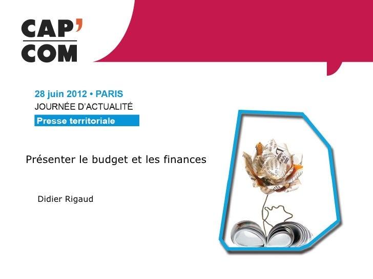 Présenter le budget et les finances  Didier Rigaud