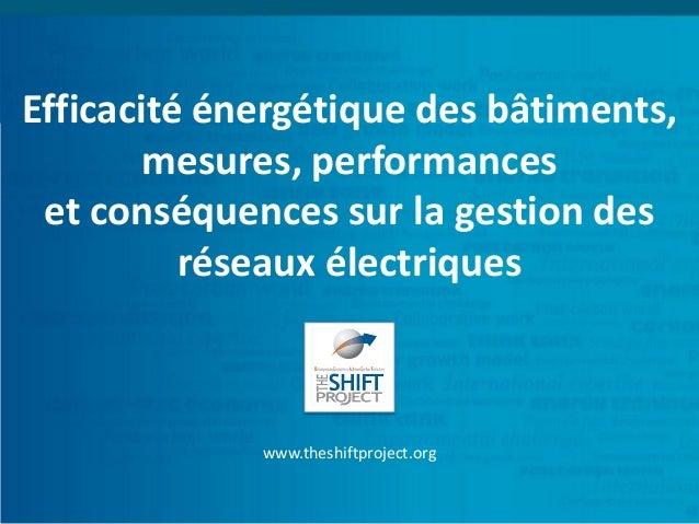 Efficacité énergétique des bâtiments, mesures, performanceset conséquences sur la gestion des réseaux électriques  www.the...