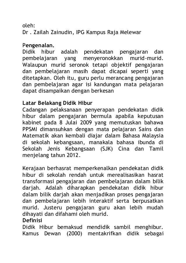 oleh:Dr . Zailah Zainudin, IPG Kampus Raja MelewarPengenalan.Didik hibur adalah pendekatan pengajaran danpembelajaran yang...
