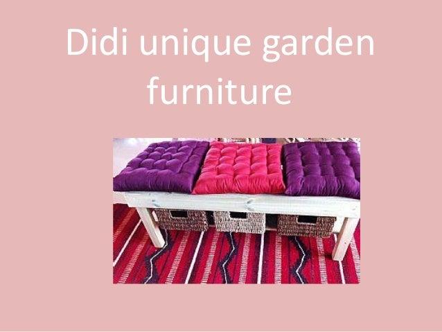 Didi unique garden furniture
