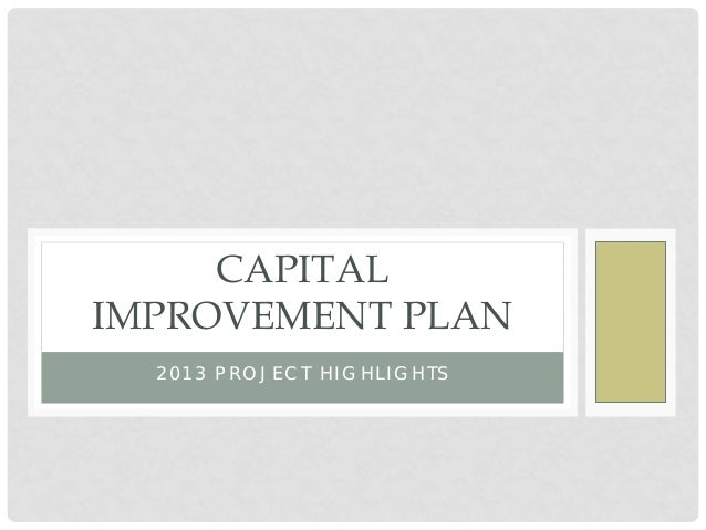 CAPITALIMPROVEMENT PLAN  2013 PROJECT HIGHLIGHTS