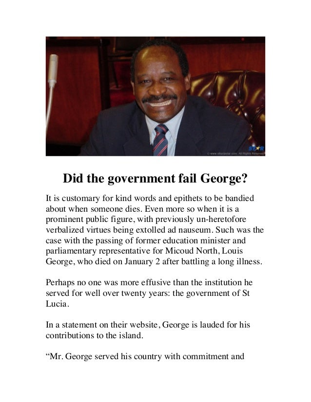 Did the government fail George? It is customary for kind words and epithets to be bandied about when someone dies...