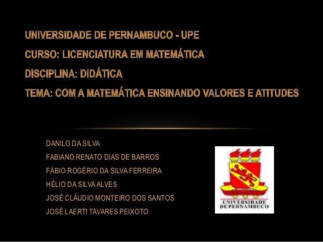 DANILO DA SILVA FABIANO RENATO DIAS DE BARROS FÁBIO ROGÉRIO DA SILVA FERREIRA HÉLIO DA SILVAALVES JOSÉ CLÁUDIO MONTEIRO DO...