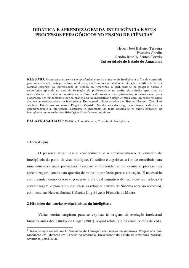 DIDÁTICA E APRENDIZAGEM DA INTELIGÊNCIA E SEUS PROCESSOS PEDAGÓGICOS NO ENSINO DE CIÊNCIAS1 Hebert José Balieiro Teixeira ...