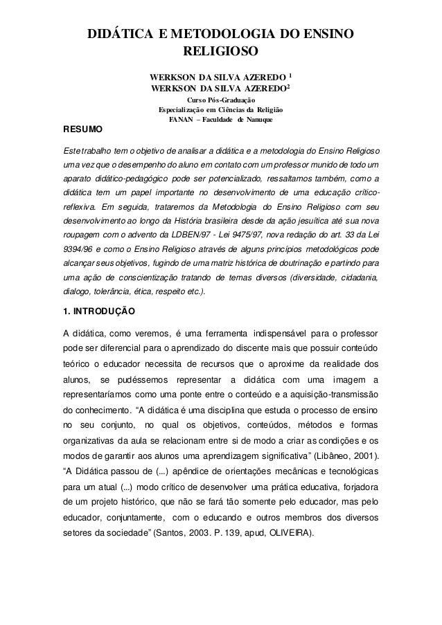 DIDÁTICA E METODOLOGIA DO ENSINO RELIGIOSO WERKSON DA SILVA AZEREDO 1 WERKSON DA SILVA AZEREDO2 Curso Pós-Graduação Especi...