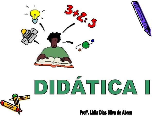 Pensar em didática é pensar em trabalho de professor na sala de aula; é verificar como o professor vive seu cotidiano, as ...