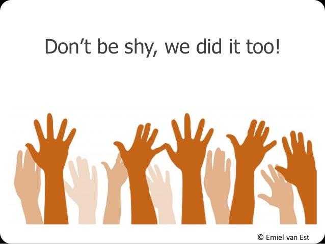 © Emiel van Est Don't be shy, we did it too!