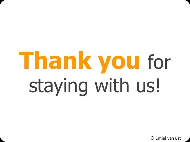 © Emiel van Est Thank you for staying with us!