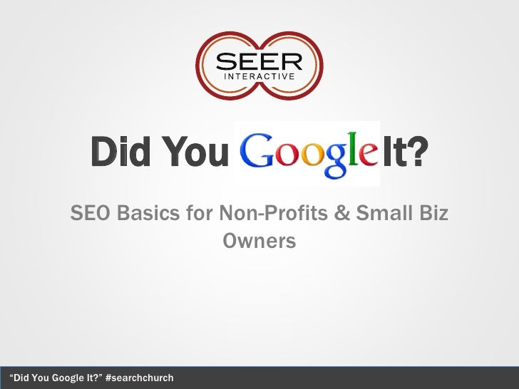 "Did You                    It?            SEO Basics for Non-Profits & Small Biz                           Owners""Did You ..."