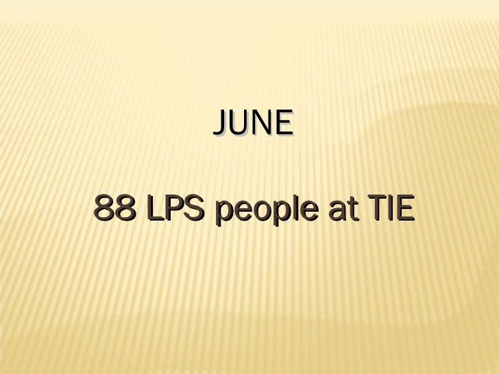JUNE 88 LPS people at TIE