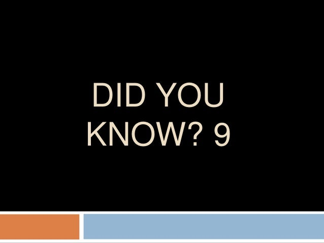 DID YOU KNOW? 9
