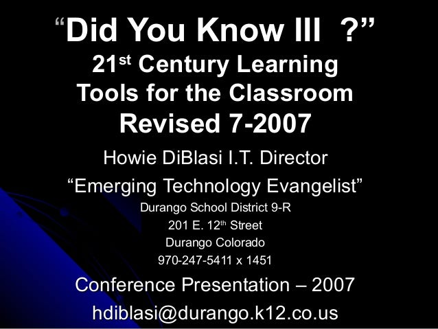 """""""""""Did You Know III ?""""Did You Know III ?"""" 2121stst Century LearningCentury Learning Tools for the ClassroomTools for the Cl..."""