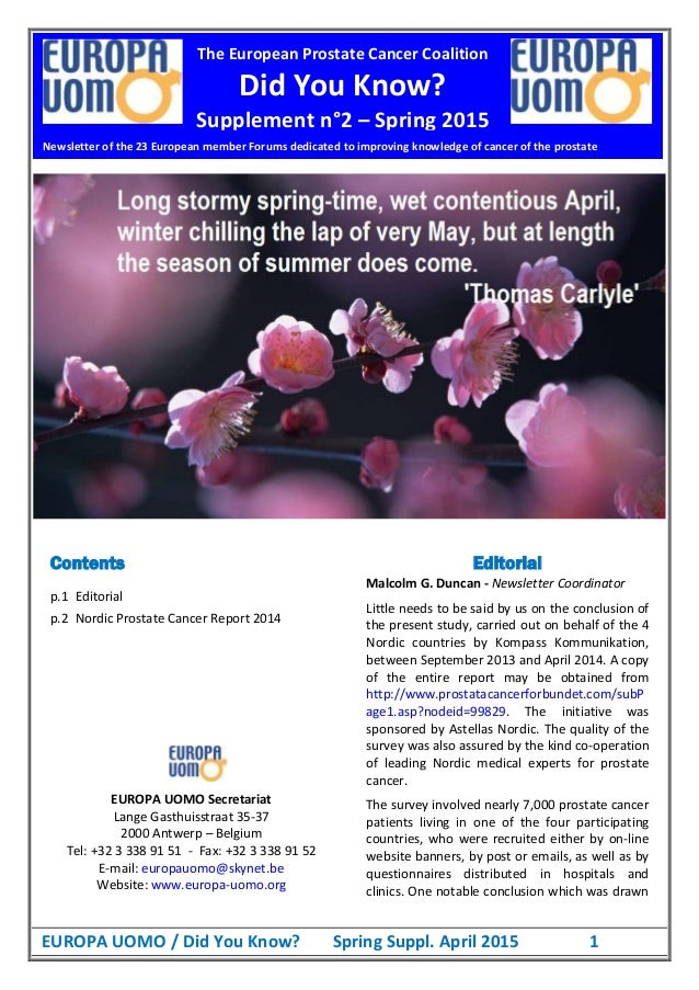 EUROPA UOMO / Did You Know? Spring Suppl. April 2015 1 Contents p.1 Editorial p.2 Nordic Prostate Cancer Report 2014 EUROP...