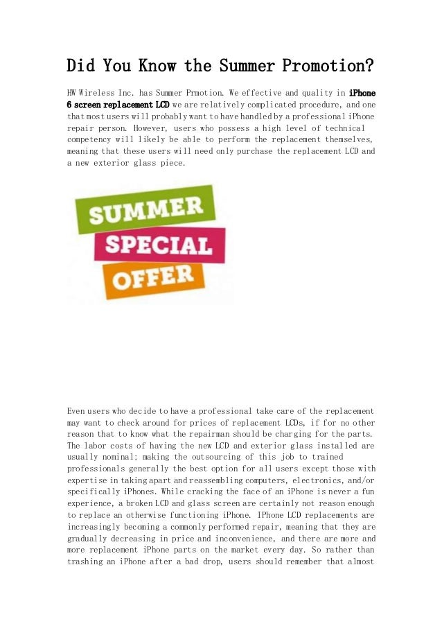Did You Know the Summer Promotion? HW Wireless Inc. has Summer Prmotion. We effective and quality in iPhone 6 screen repla...