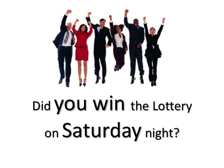Did you win the Lottery on Saturday night?<br />