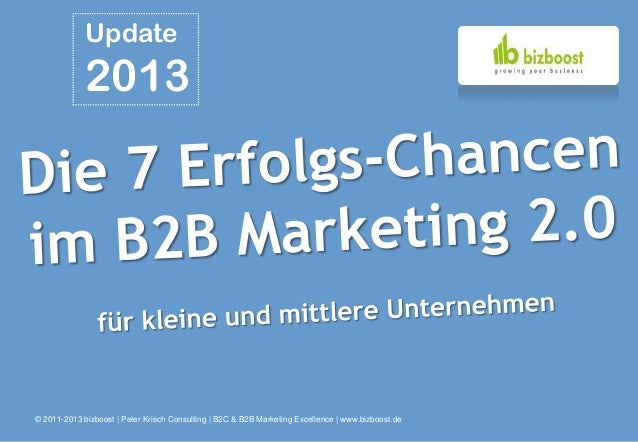 Update             2013© 2011-2013 bizboost | Peter Krisch Consulting | B2C & B2B Marketing Excellence | www.bizboost.de