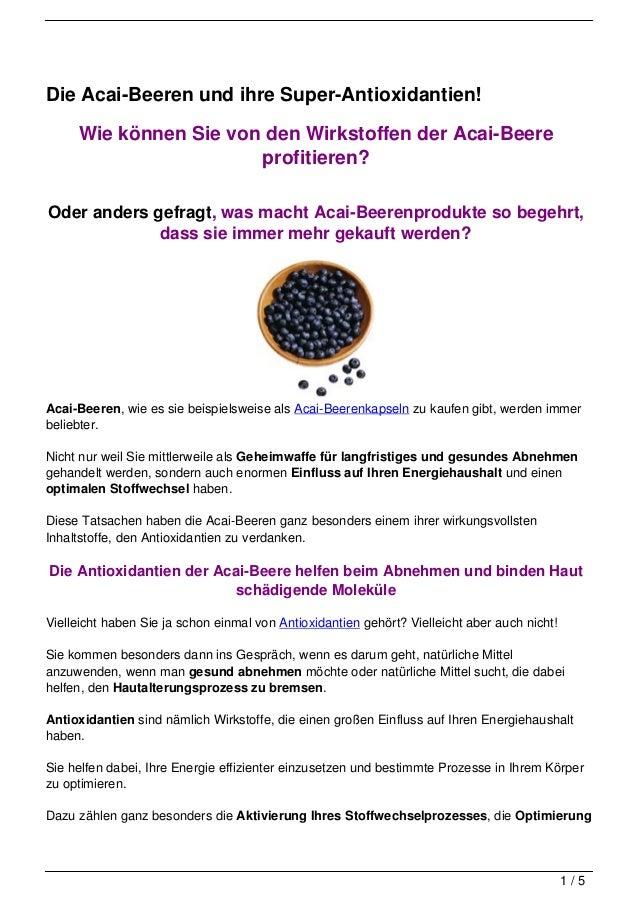 Die Acai-Beeren und ihre Super-Antioxidantien!     Wie können Sie von den Wirkstoffen der Acai-Beere                      ...