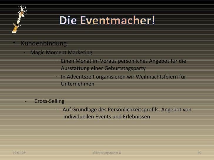 <ul><li>Kundenbindung </li></ul><ul><ul><li>Magic Moment Marketing </li></ul></ul><ul><ul><ul><ul><ul><li>Einen Monat im V...