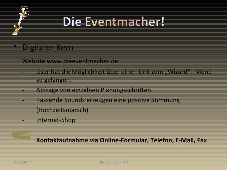 <ul><li>Digitaler Kern </li></ul><ul><li>Website www.dieeventmacher.de  </li></ul><ul><li>-  User hat die Möglichkeit über...