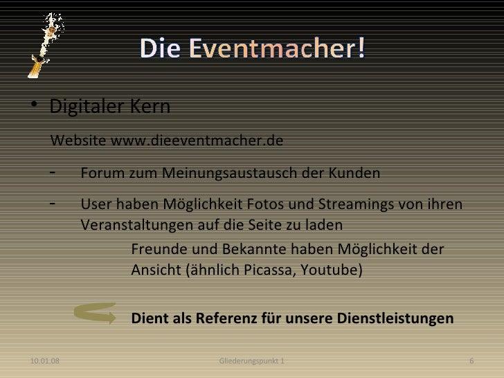 <ul><li>Digitaler Kern </li></ul><ul><li>Website www.dieeventmacher.de  </li></ul><ul><li>- Forum zum Meinungsaustausch de...