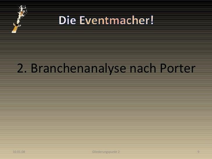 <ul><li>2. Branchenanalyse nach Porter </li></ul>29.05.09 Gliederungspunkt 2