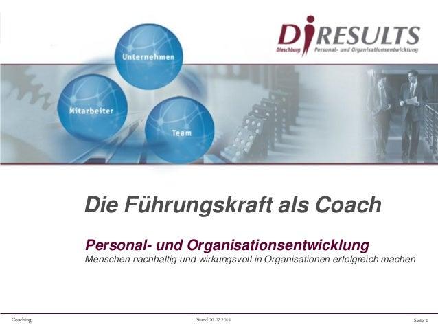 Seite 1Coaching Stand 20.07.2011 Die Führungskraft als Coach Personal- und Organisationsentwicklung Menschen nachhaltig un...
