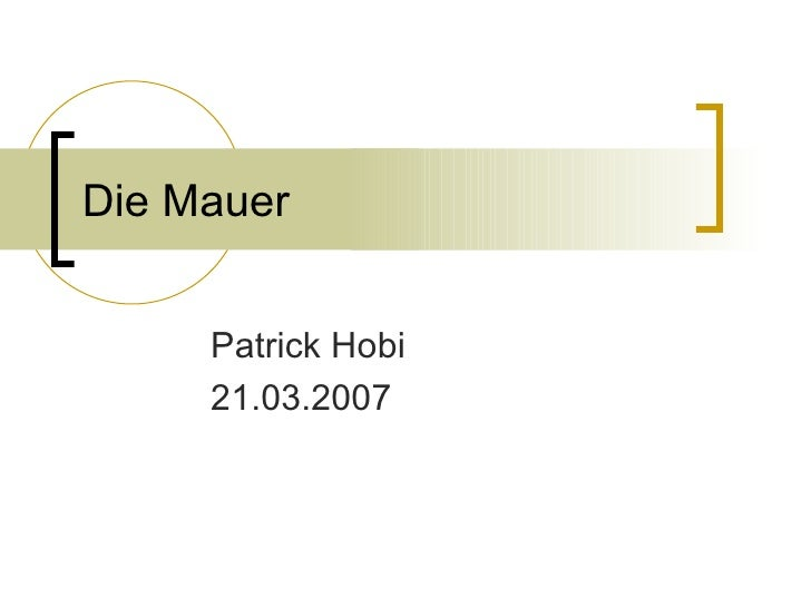 Die Mauer Patrick Hobi 21.03.2007