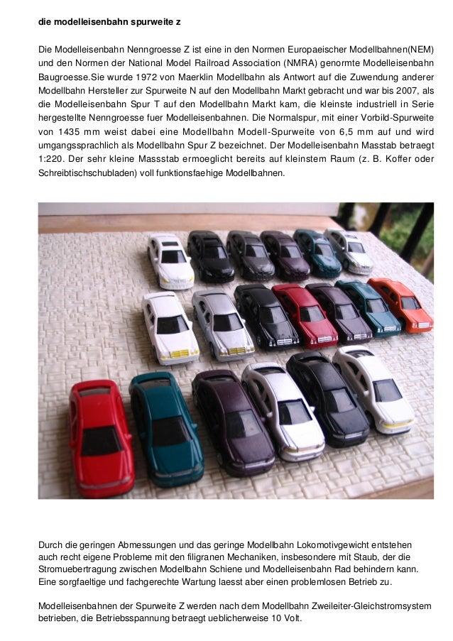 die modelleisenbahn spurweite z Die Modelleisenbahn Nenngroesse Z ist eine in den Normen Europaeischer Modellbahnen(NEM) u...
