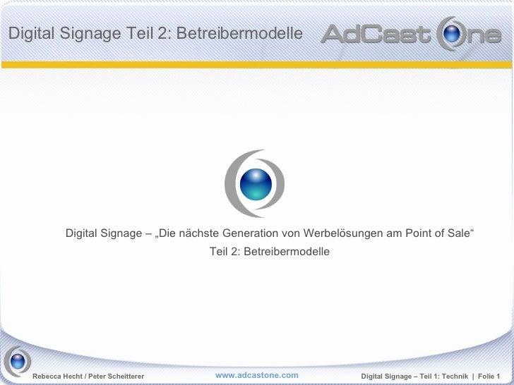 """Digital Signage Teil 2: Betreibermodelle                 Digital Signage – """"Die nächste Generation von Werbelösungen am Po..."""