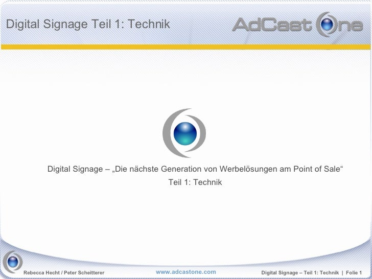 "Digital Signage Teil 1: Technik                 Digital Signage – ""Die nächste Generation von Werbelösungen am Point of Sa..."