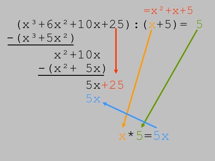 (x³+6x²+10x+25):( x +5)=  5 =x²+x+5 -(x³+5x²) x²+10x -(x²+ 5x) 5x +25 x * 5 = 5x 5x