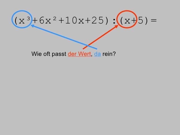 (x³+6x²+10x+25):(x+5)= Wie oft passt  der Wert ,  da  rein?