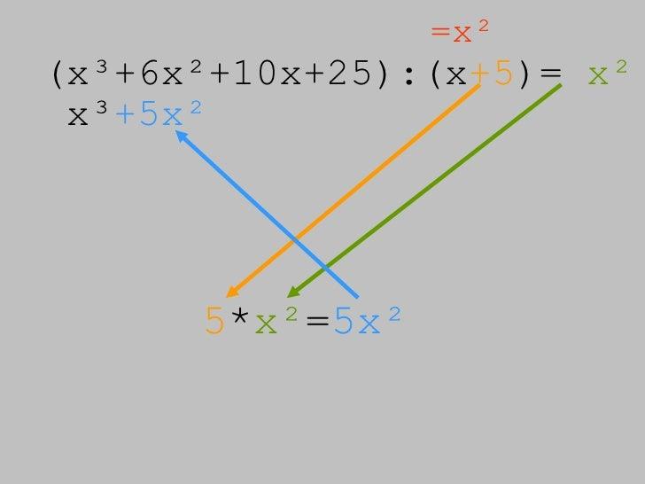 (x³+6x²+10x+25):(x +5 )=  x² =x² x³ +5x² 5 * x² = 5x²