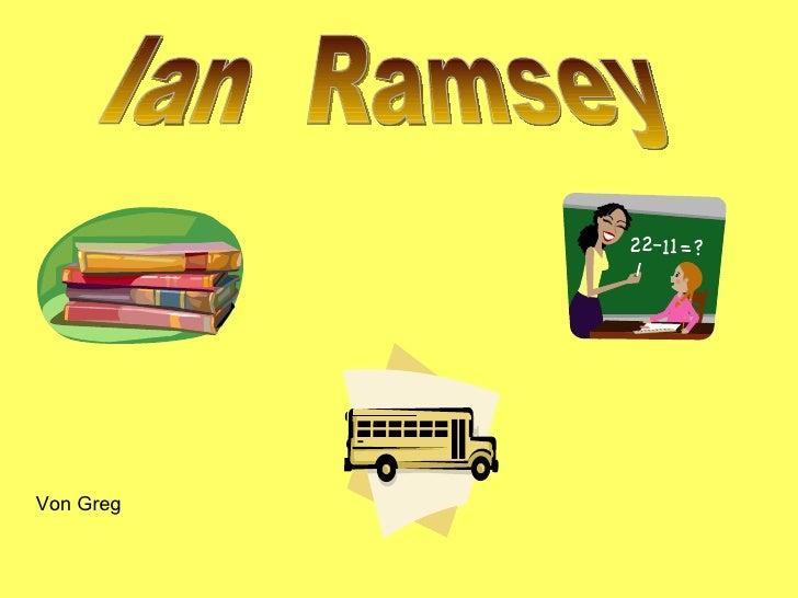 Ian  Ramsey Von Greg