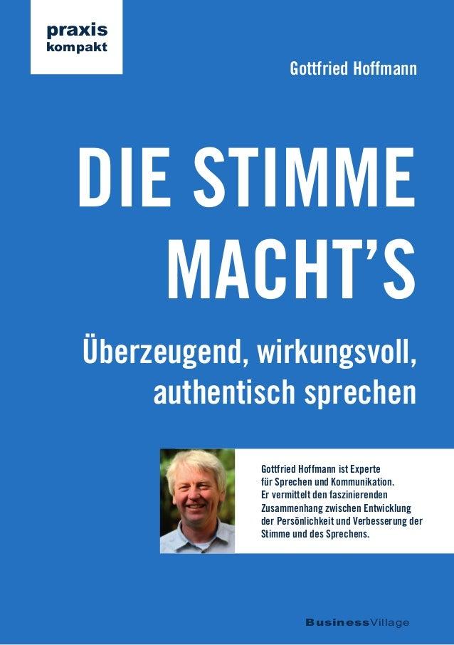 Überzeugend, wirkungsvoll, authentisch sprechen DIE STIMME MACHT'S Gottfried Hoffmann BusinessVillage praxis kompakt Gottf...