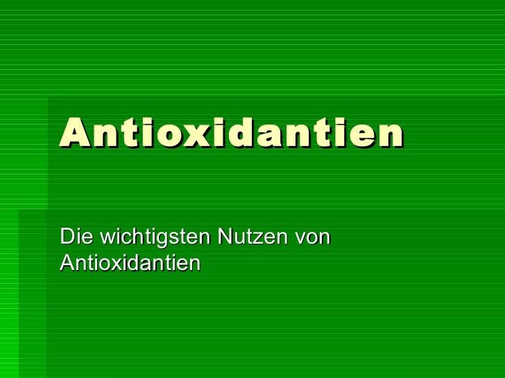 Antioxidantien Die wichtigsten Nutzen von Antioxidantien