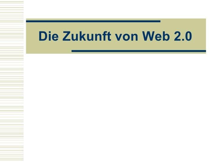 Die Zukunft von Web 2.0