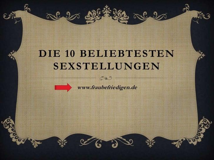 DIE 10 BELIEBTESTEN  SEXSTELLUNGEN     www.fraubefriedigen.de