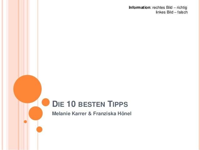 Information: rechtes Bild – richtig                                             linkes Bild – falschDIE 10 BESTEN TIPPSMel...