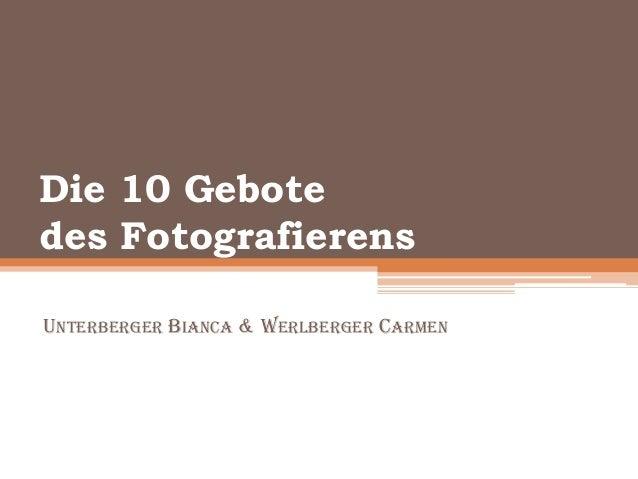 Die 10 Gebotedes FotografierensUNTERBERGER BIANCA & WERLBERGER CARMEN