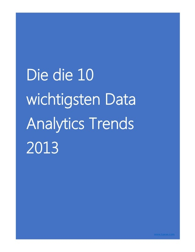 Die die 10 wichtigsten Data Analytics Trends 2013 www.toeae.com