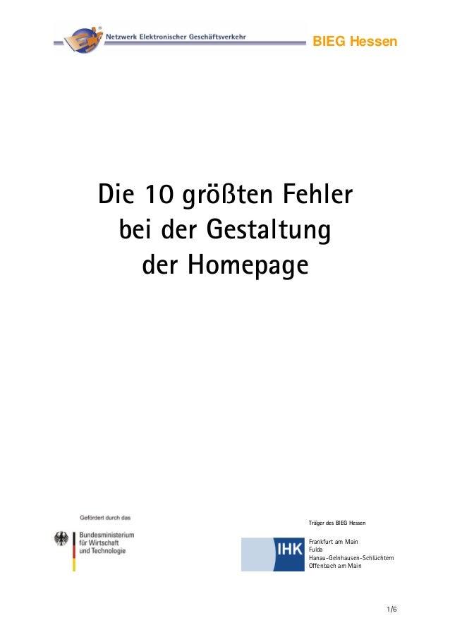BIEG HessenDie 10 größten Fehlerbei der Gestaltungder HomepageTräger des BIEG Hessen1/6Frankfurt am MainFuldaHanau-Gelnhau...