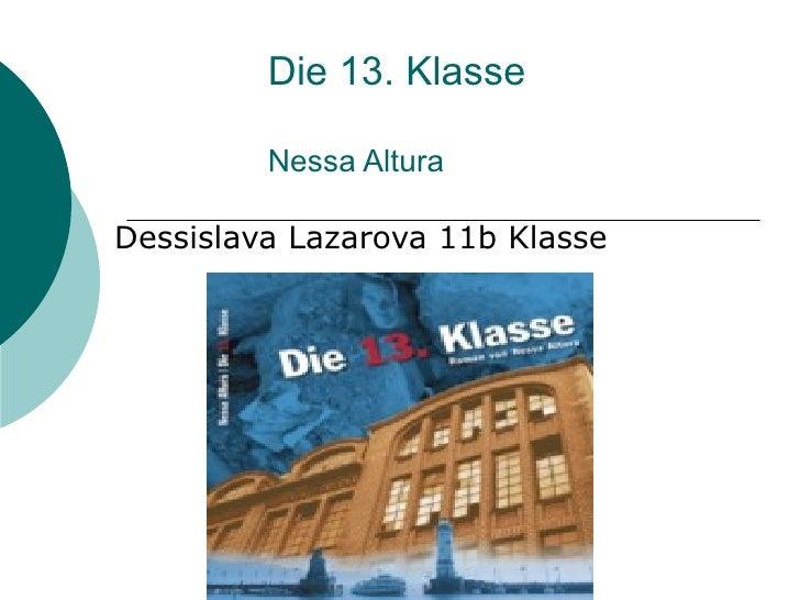 Die 13. Klasse           Nessa Altura  Dessislava Lazarova 11b Klasse