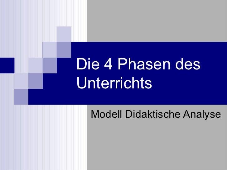 Die 4 Phasen desUnterrichts Modell Didaktische Analyse