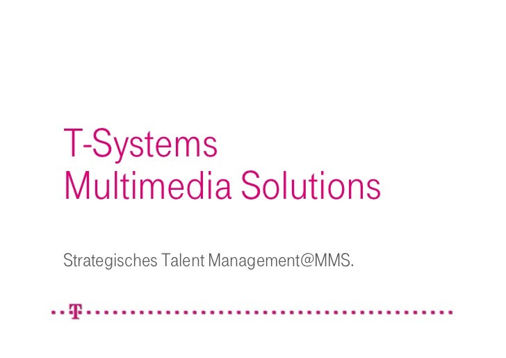 T-SystemsMultimedia SolutionsStrategisches Talent Management@MMS.